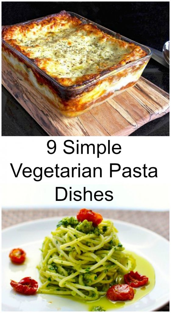 9 Simple Vegetarian Pasta Dishes.